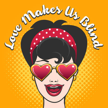 Woman in Heart shaped glasses and lettering Love Makes s Blind drawn in Pop art style. Vector illustration.