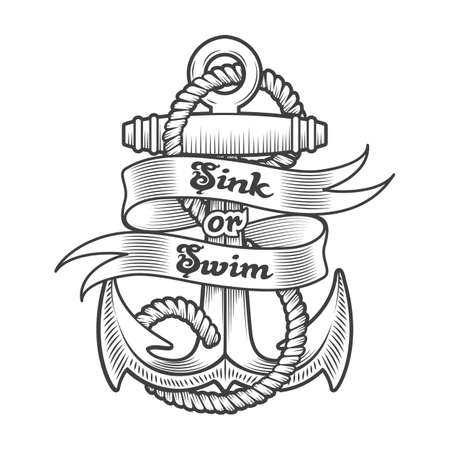 Nautical Emblem of Anchor and Wording Sink or Swim drawn in Tattoo style isolated on white. Vector illustration Ilustracja