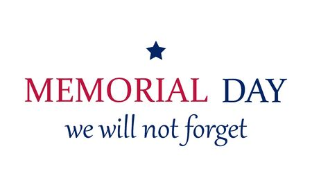 Memorial Day USA. We will not forget. Celebrated in the United States on the last Monday of May. Poster, card, banner, background, T-shirt design