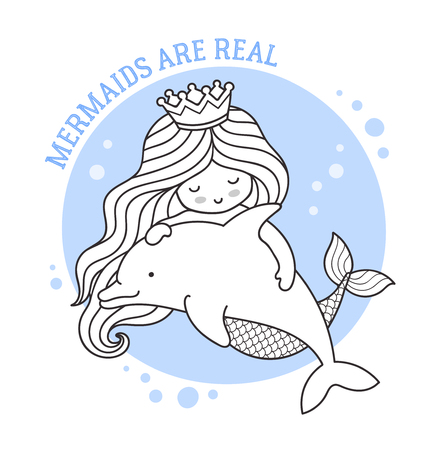 Mermaids are real. Princess and dolphin. Cute cartoon characters. Vector illustration for postcard, coloring book, sticker, patch.