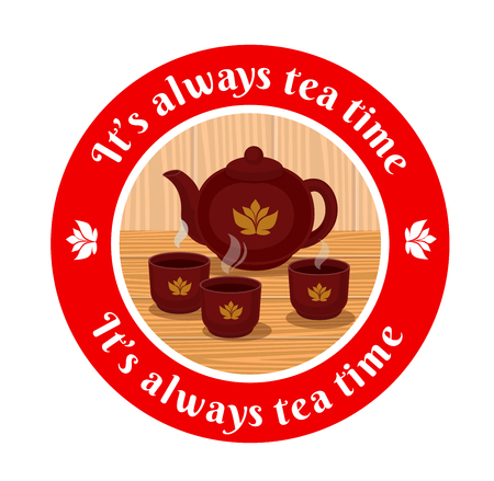 Its always tea time red round sticker. Vector illustration.