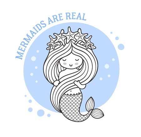 Little mermaid in a wreath of starfish. Mermaids are real quote. Cute cartoon character. Vector illustration for postcard, coloring book, sticker, patch.