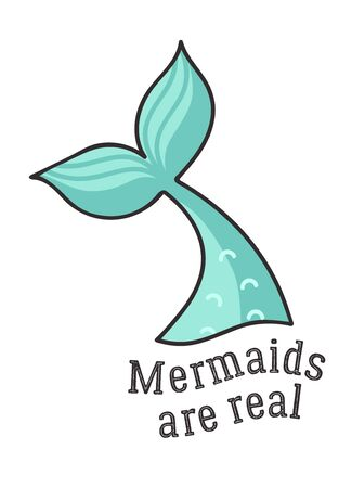 Mermaids are real. Tail. Simple illustration with slogan. 写真素材 - 128322831