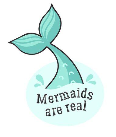 Meerjungfrauen sind echt. Schwanz. Einfache Illustration mit Slogan.