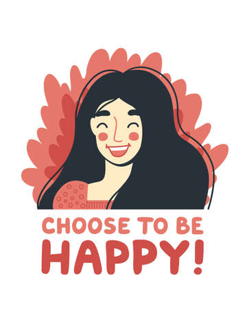 Portrait of joyful laughing woman. Choose to be happy quote. Happy young girl. Hand-drawn character, face, head, avatar. Vector isolated illustration for postcard.