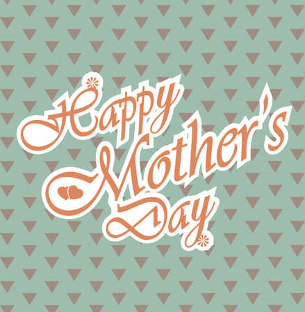 Happy Mothers day letters on triangle pattern background.. Vector illustration Vector
