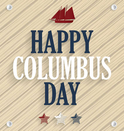 columbus: Columbus Day. Wooden background with ship. Vector illustration.