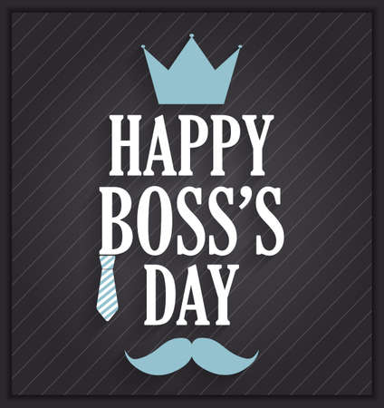 s tie: Boss Day poster on black background with tie, crown and mustache. Vector illustration. Illustration