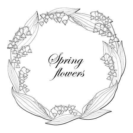 Round wreath with outline Lily of the valley or Convallaria flower and leaf in black isolated on white background. Ornate May bells flowers in contour style for spring design or coloring book.