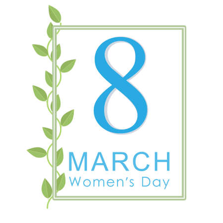 blue eight and blue text for womens day on the eighth of March in a green frame and green leaves on one side of the frame on a white background.
