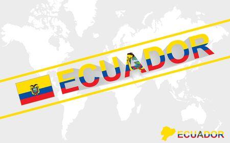 republic of ecuador: Ecuador map flag and text illustration, on world map