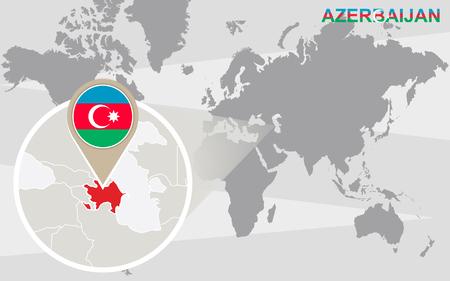 magnified: World map with magnified Azerbaijan. Azerbaijan flag and map.