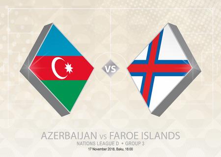 Azerbaïdjan vs Îles Féroé, Ligue D, Groupe 3. Compétition européenne de football sur fond beige de football.