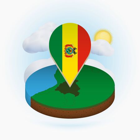 Isometric round map of Bolivia and point marker with flag of Bolivia. Cloud and sun on background. Isometric vector illustration.