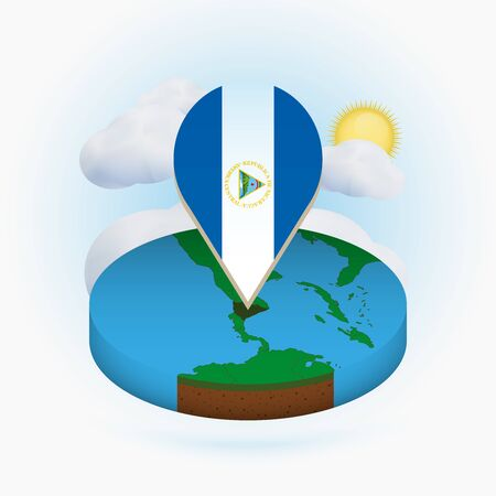 Isometric round map of Nicaragua and point marker with flag of Nicaragua. Cloud and sun on background. Isometric vector illustration.