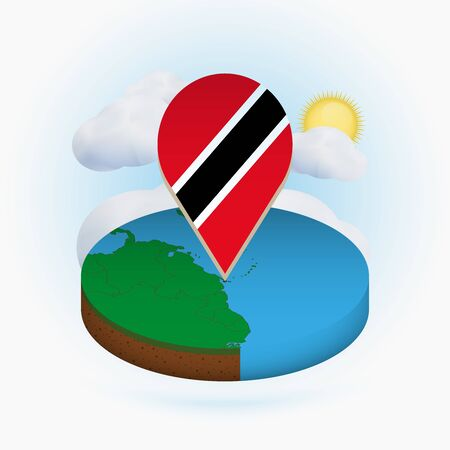 Isometric round map of Trinidad and Tobago and point marker with flag of Trinidad and Tobago. Cloud and sun on background. Isometric vector illustration.