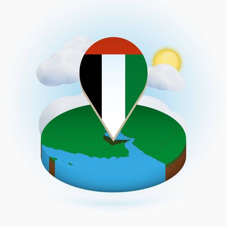 Isometric round map of United Arab Emirates and point marker with flag of UAE. Cloud and sun on background. Isometric vector illustration.