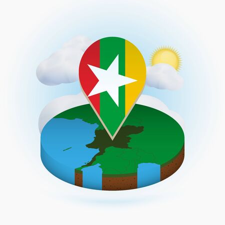 Isometric round map of Myanmar and point marker with flag of Myanmar. Cloud and sun on background. Isometric vector illustration.