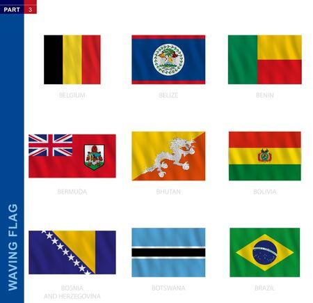 Waving flag collection in official proportion. 9 vector flags: Belgium, Belize, Benin, Bermuda, Bhutan, Bolivia, Bosnia and Herzegovina, Botswana, Brazil