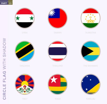 Circle flag with shadow, collection of nine round flag. Vector flags of 9 countries: Syria, Taiwan, Tajikistan, Tanzania, Thailand, The Bahamas, Tibet, Togo, Tokelau