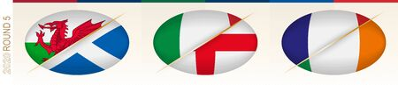 Rugby matches of round five: Wales versus Scotland, Italy versus England, France versus Ireland. Concept for rugby tournament, vector flags stylized Rugby ball.