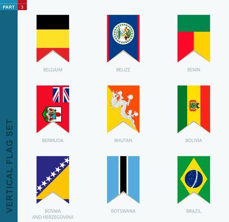 Ensemble de neuf drapeaux verticaux vectoriels. Icône verticale avec drapeau de la Belgique, du Belize, du Bénin, des Bermudes, du Bhoutan, de la Bolivie, de la Bosnie-Herzégovine, du Botswana, du Brésil