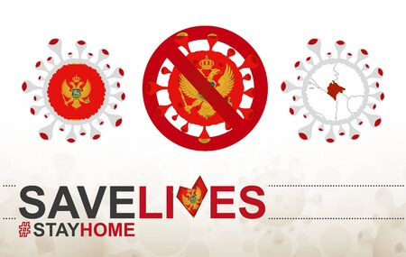 Coronavirus cell with Montenegro flag and map. Stop COVID-19 sign, slogan save lives stay home with flag of Montenegro on abstract medical bacteria background.
