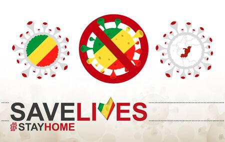 Coronavirus cell with Congo flag and map. Stop COVID-19 sign, slogan save lives stay home with flag of Congo on abstract medical bacteria background.