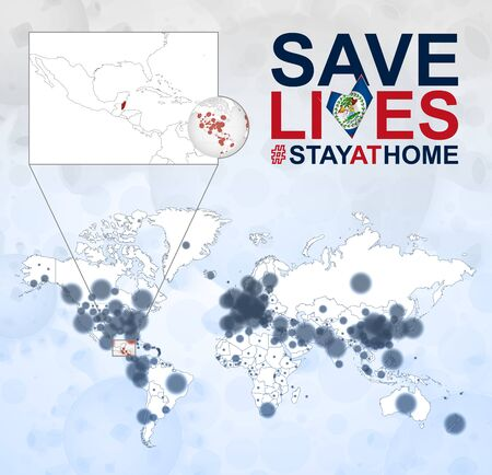 World Map with cases of Coronavirus focus on Belize, COVID-19 disease in Belize. Slogan Save Lives with flag of Belize. Vector template.