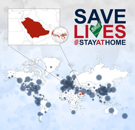 World Map with cases of Coronavirus focus on Saudi Arabia, COVID-19 disease in Saudi Arabia. Slogan Save Lives with flag of Saudi Arabia. Vector template.