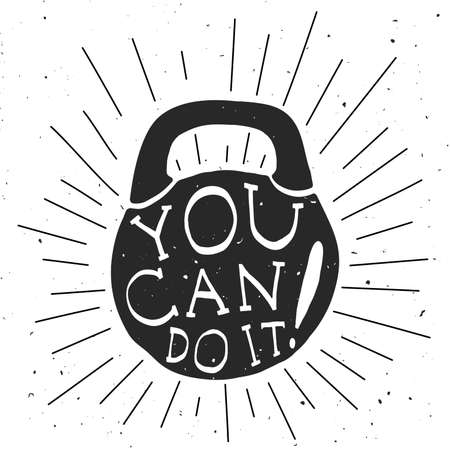 can: Motivational with black and white silhouette of kettlebell. Quote motivational poster with text You can do it. Illustration