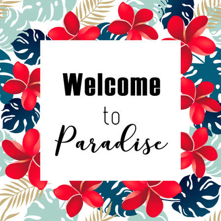 Botanical poster with stylish tropical leaves, flowers and lettering , Welcome to Paradise.