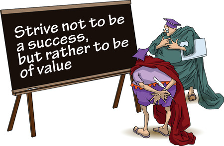 strive: Funny wise men discuss inspirational motivational quote. Strive not to be a success, but rather to be of value. Illustration
