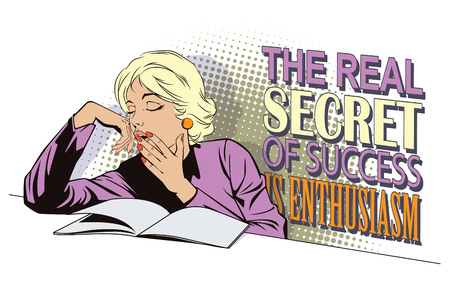 sleepy woman: People in retro style pop art and vintage advertising. Sleepy Teenage Girl Letting Out a Big Yawn. The real secret of success is enthusiasm. Illustration