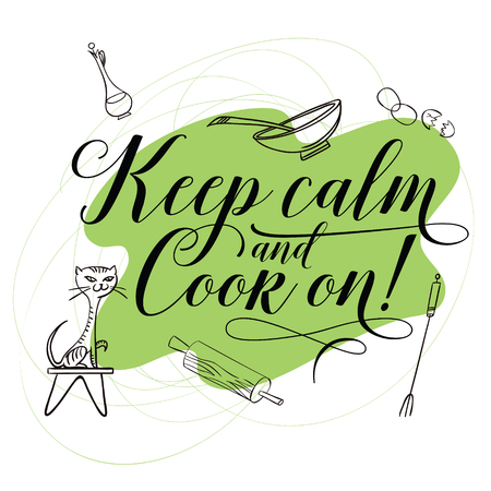 Stock illustration. Cooking. The trend calligraphy. Quote keep calm and cook on!