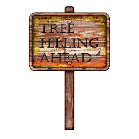 felling: square wooden signboard with the words tree felling on it on a rough background