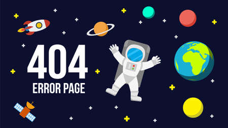 webmaster: Universe 404 error page template for website. Outer space with astronaut, planets and rocket. Page Not Found Error 404.