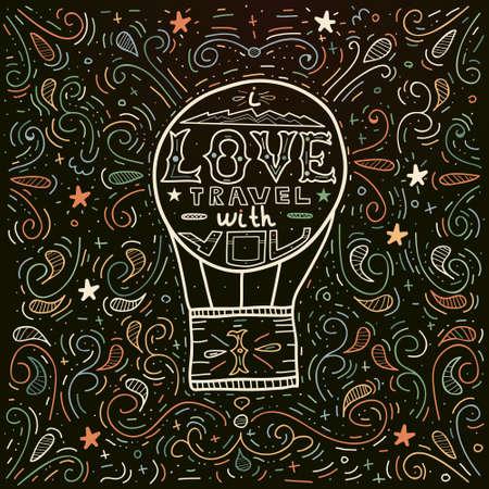 reise retro: Ich liebe Reisen mit Ihnen. Vintage-Vektor-Illustration mit dem Heißluftballon und Schriftzug.