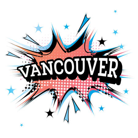 Vancouver Comic Text in Pop Art Style. Vector Illustration.