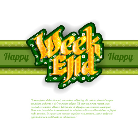 week end: white background with gold weekend Lettering on green with white backing