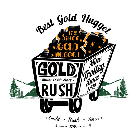 gold rush: Mine trolley with gold ore. Lettering best gold nugget and mine trolley