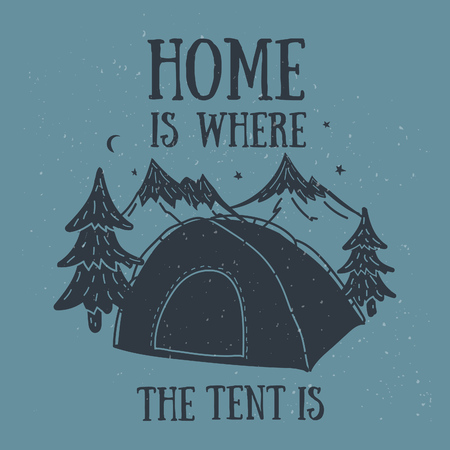 where: Home is where the tent is hand-drawn camping design.