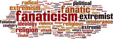 ideological: Fanaticism word cloud concept. Vector illustration
