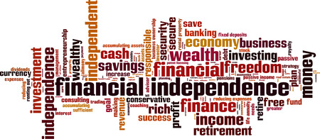 independencia: La independencia financiera concepto de nube de palabras. Ilustración vectorial