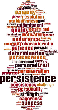 Persistence word cloud concept. Collage made of words about persistence. Vector illustration