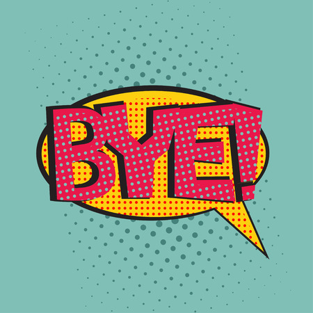 bye: Pop art speech bubble with text Bye, Bye comic book speech bubble, colorful Bye speech bubble on a dots pattern backgrounds in pop-art retro style, vector