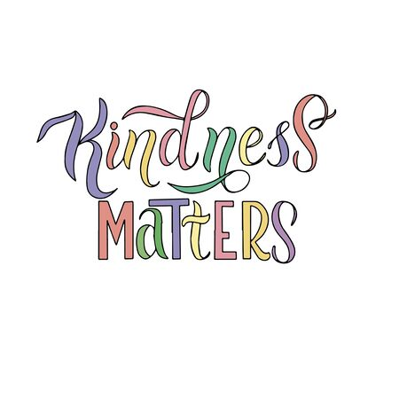Inscription on a white background - kindness matters with multi-colored letters. For the design of covers for njtebooks,prints on clothes, stickers