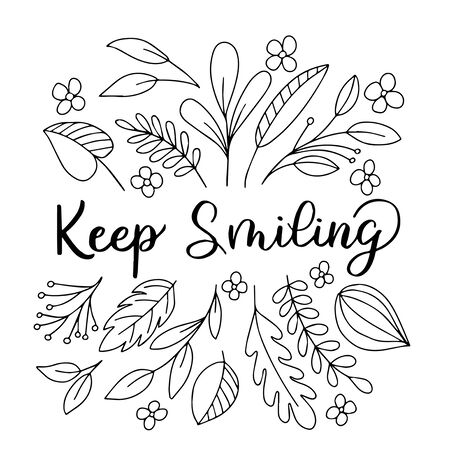 Image with the inscription - keep smiling, decorated with leaves on a white background. For the design of postcards, prints on the covers of notebooks, phones, t-shirts Vektorgrafik