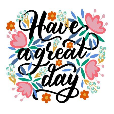 Phrase de motivation - passez une bonne journée - en graphiques vectoriels sur fond de fleurs et de feuilles roses. Pour la conception de cartes postales, affiches, félicitations, papier d'emballage, couvertures de cahiers