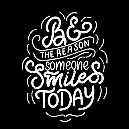 Inscription - be the reason someone smiles today - white letters on a black background, vector graphics. For postcards, posters, t-shirt prints, notebook covers, packaging, stickers Vetores